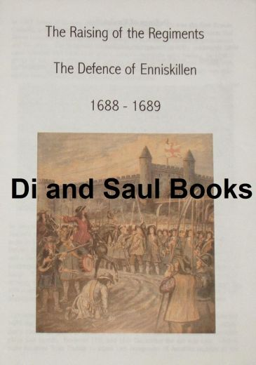 The Raising of the Regiments - The Defence of Enniskillen 1688-1689